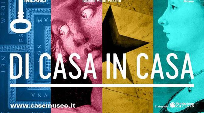 Cultura a Milano – Progetto Di Casa in Casa – QUATTRO CASE MUSEO PER UNA CITTÀ